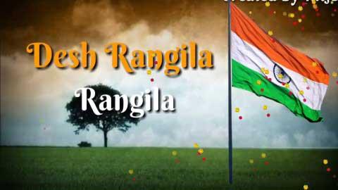 Desh Rangila Whatsapp Song
