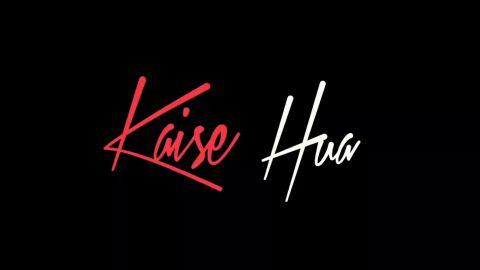 Kaise Hua Kabir Singh Hindi Song